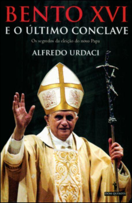 Bento XVI E O Último Conclave