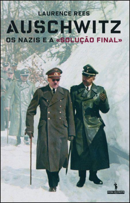 Auschwitz - Os Nazis e a «Solução Final»