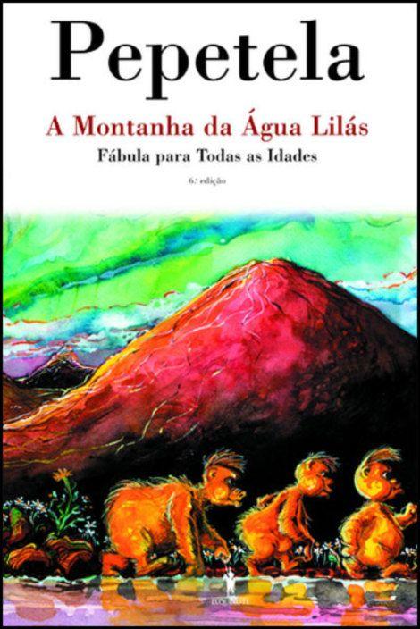 A Montanha da Água Lilás - Uma Fábula Para Todas as Idades