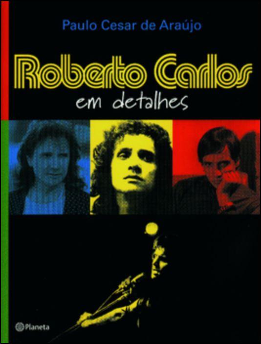 Roberto Carlos, Em Detalhes