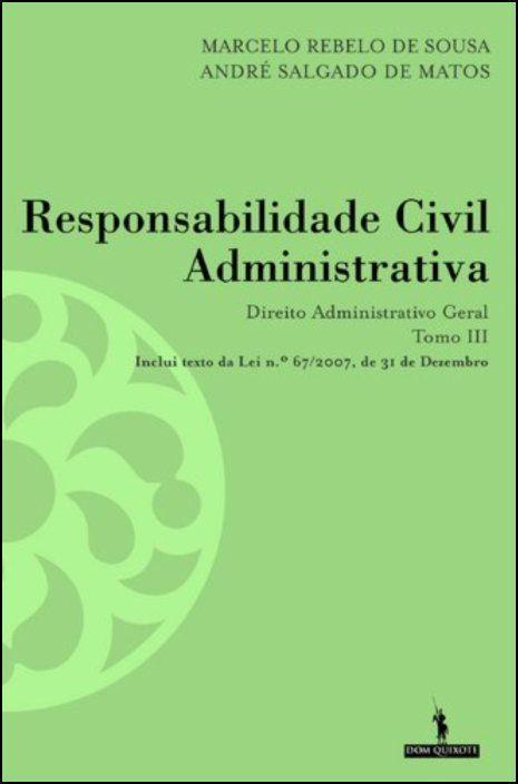Responsabilidade Civil Administrativa - Direito Administrativo Geral - Tomo III