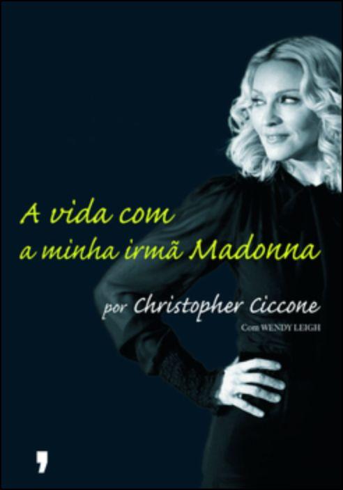 A Vida Com A Minha Irmã Madonna