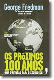 Os Próximos 100 Anos - Uma previsão para o século XXI