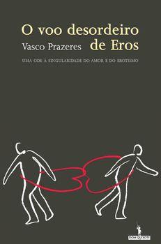 O Voo Desordeiro de Eros