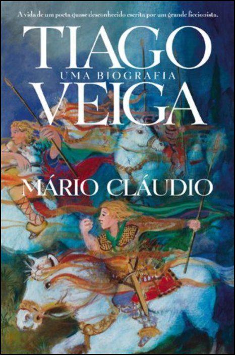 Tiago Veiga: Uma Biografia