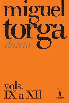 Miguel Torga - Diário - Vols. IX a XII