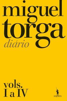 Miguel Torga - Diário ? Vols. I a IV