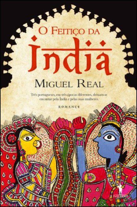 O Feitiço da Índia -  O Feitiço da Índia Três portugueses, em três épocas diferentes, deixam-se encantar pela Índia e pelas suas mulheres