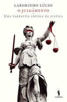 O Julgamento ? Uma narrativa crítica da justiça