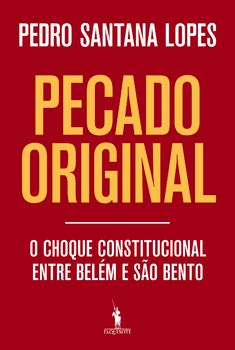 Pecado original ? O choque constitucional entre Belém e São Bento