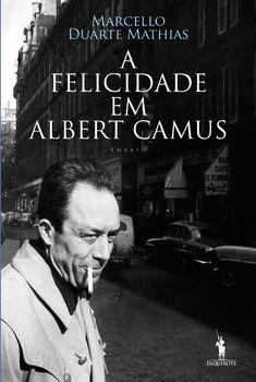 A Felicidade em Albert Camus