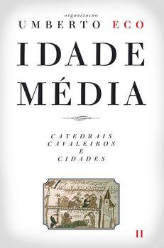 Idade Média ? Catedrais, Cavaleiros e Cidades