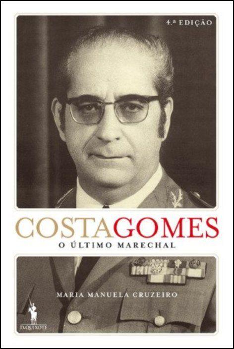 Costa Gomes - O Último Marechal