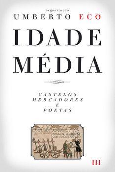 Idade Média ? Castelos, Mercadores e Poetas