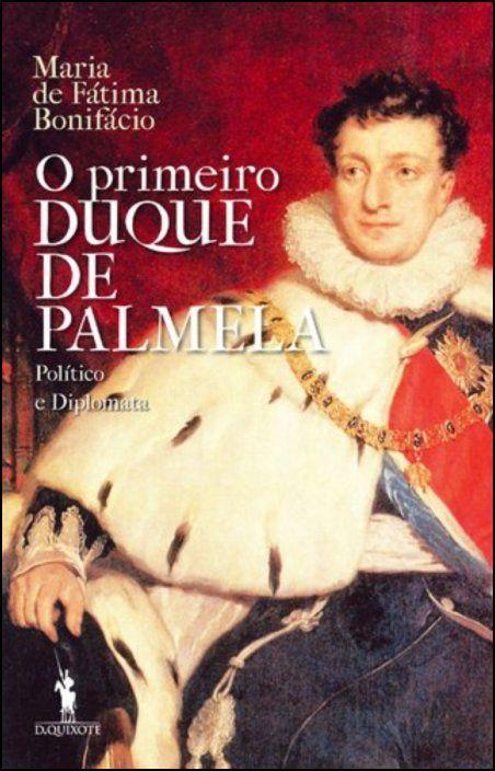 O Primeiro Duque de Palmela