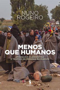 Menos Que Humanos: Imigração Clandestina e Tráfico de Pessoas na Europa