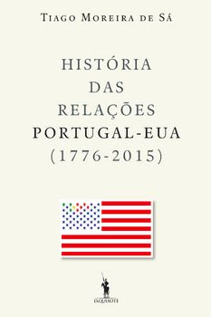História das Relações Portugal ? EUA (1776-2015)