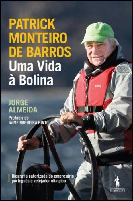 Uma Vida à Bolina - Patrick Monteiro de Barros