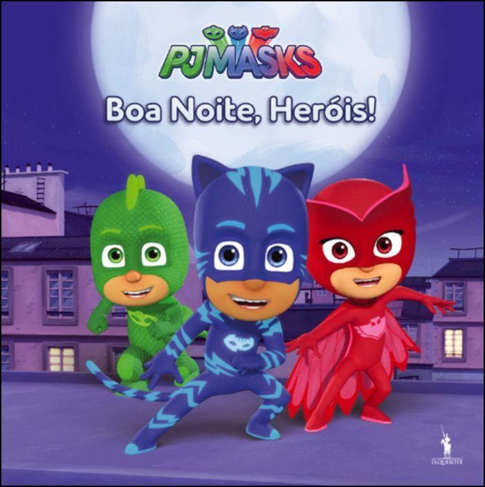 PJ Masks (N.º 4) - Boa Noite, Heróis