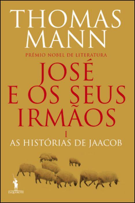 José e os Seus Irmãos: as histórias de Jaacob - Vol. I