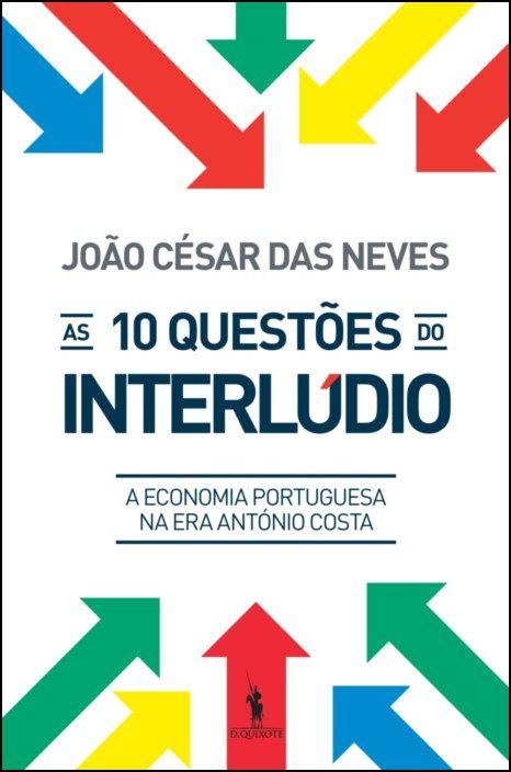 As 10 Questões do Interlúdio - A Economia Portuguesa na Era António Costa