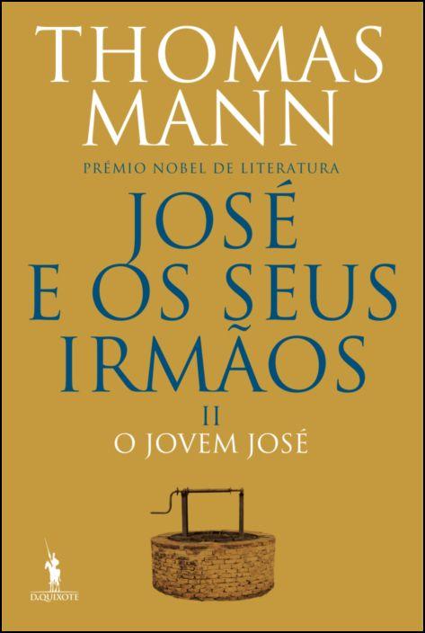 José e os Seus Irmãos: o jovem José - Vol. II