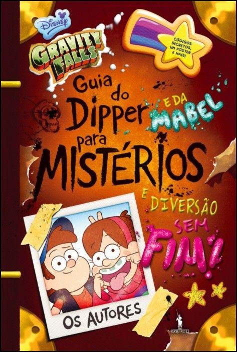 Gravity Falls - Diário do Dipper e da Mabel para Mistérios e Diversão Sem Fim!