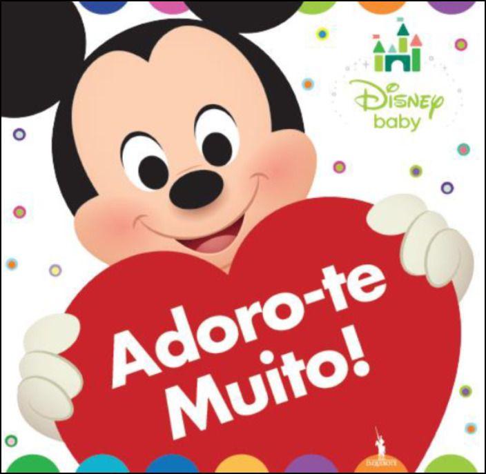 Disney Baby: Adoro-Te Muito