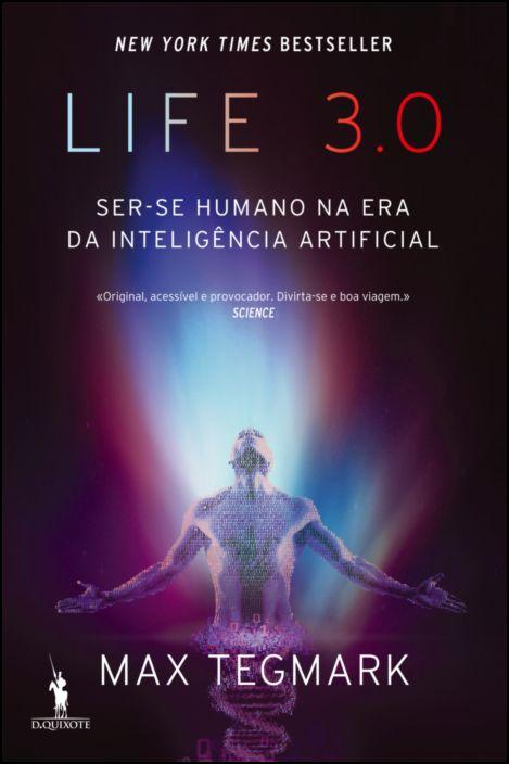 Life 3.0 - Ser-se Humano na Era da Inteligência Artificial