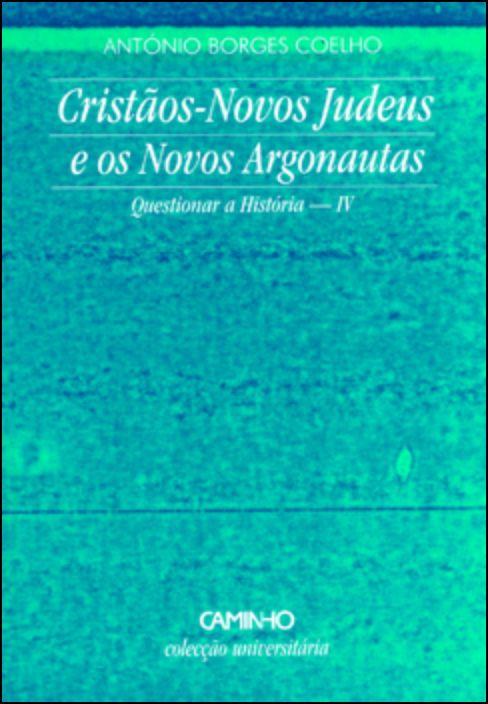 Cristãos Novos Judeus e os Novos Argonautas