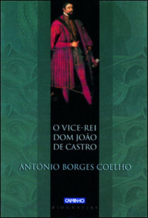 O Vice-Rei Dom João De Castro