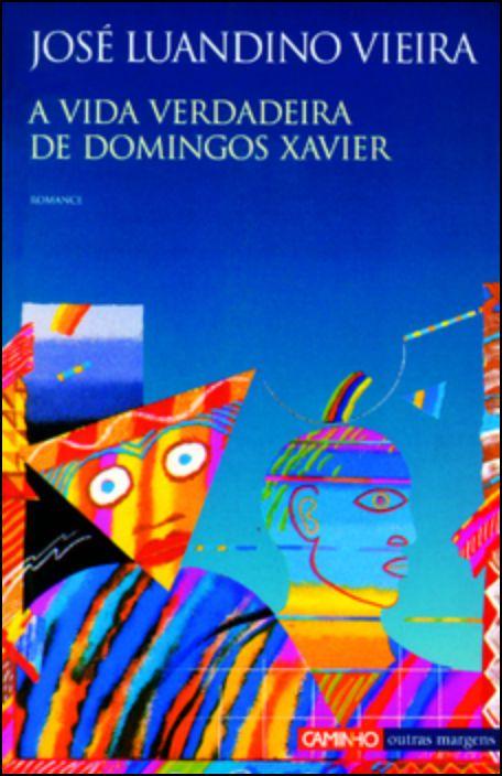A Vida Verdadeira de Domingos Xavier