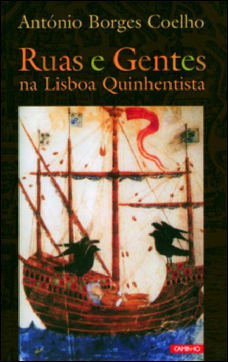 Ruas E Gentes Na Lisboa Quinhentista