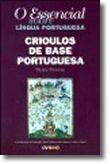 O Essencial Sobre Crioulos de Base Portuguesa