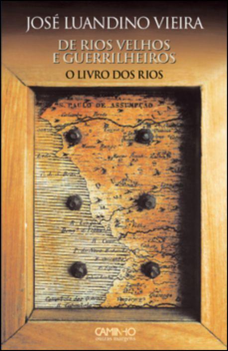 De Rios Velhos E Guerrilheiros