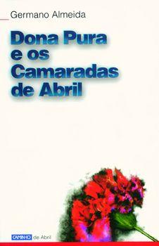 Dona Pura e os Camaradas de Abril