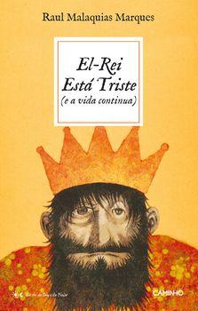 El-Rei Está Triste (e a vida continua)