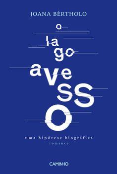 O Lago Avesso. Uma hipótese biográfica