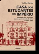 Casa dos Estudantes do Império: subsídios para a história do seu período mais decisivo (1953 a 1961)