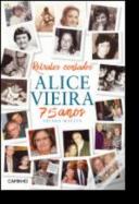 Retratos Contados - Alice Vieira 75 Anos