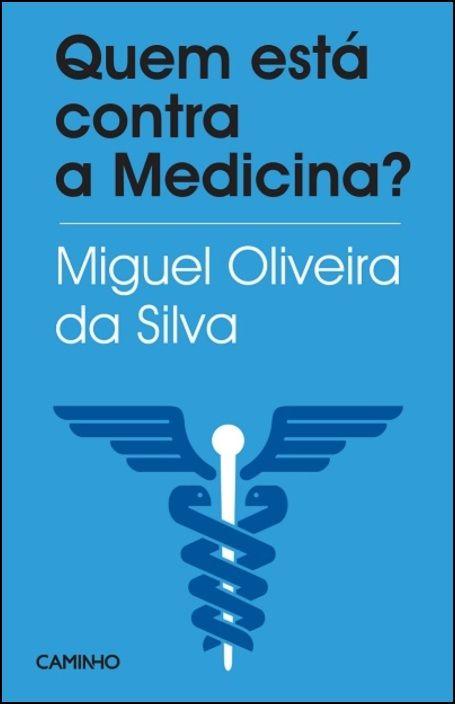Quem Está Contra a Medicina?