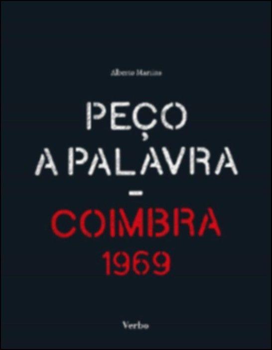 Peço a Palavra - Coimbra 1969