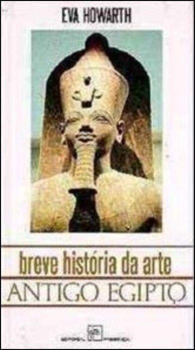 Breve História da Arte: Antigo Egipto