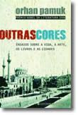 Outras Cores - Ensaios sobre a Vida, a Arte, os Livros e as Cidades