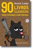 90 Livros Clássicos Para Pessoas Com Pressa