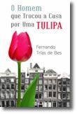 O Homem Que Trocou A Casa Por Uma Tulipa