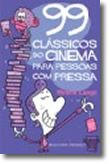 99 Clássicos do Cinema Para Pessoas Com Pressa