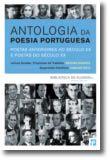 Antologia da Poesia Portuguesa - Poetas anteriores ao século XX e Poetas do século XX