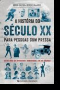 A História do Século XX para Pessoas com Pressa