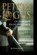 Petrus Logus: os inimigos da humanidade - Vol. 2